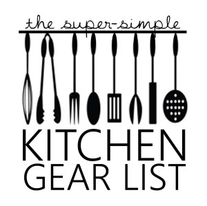 the super simple kitchen gear list 600